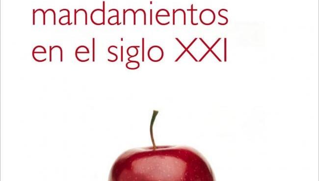 los-diez-mandamientos-del-siglo-xxi-9788499921709