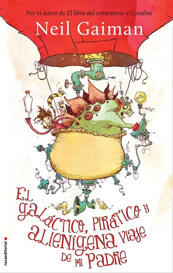 9788499188140-El_galactica-piratico_y_alienígena_viaje_de_mi_padre_Neil_Gaiman_baja