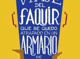 unademagiaporfavor-libro-novela-marzo-2014-grijalbo-El-increible-viaje-del-faquir-que-se-quedo-atrapado-en-un-armario-de-Ikea-Romain-Puertolas-portada