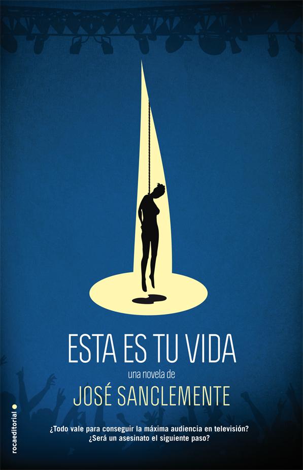 9788499187600_Esta_es_tu_vida_Jose_Sanclemente_Roca_2014_baja